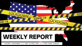 WEEKLY REPORT: Second Lockdowns /// End Elites Era /// Food Bank Demand Doubles