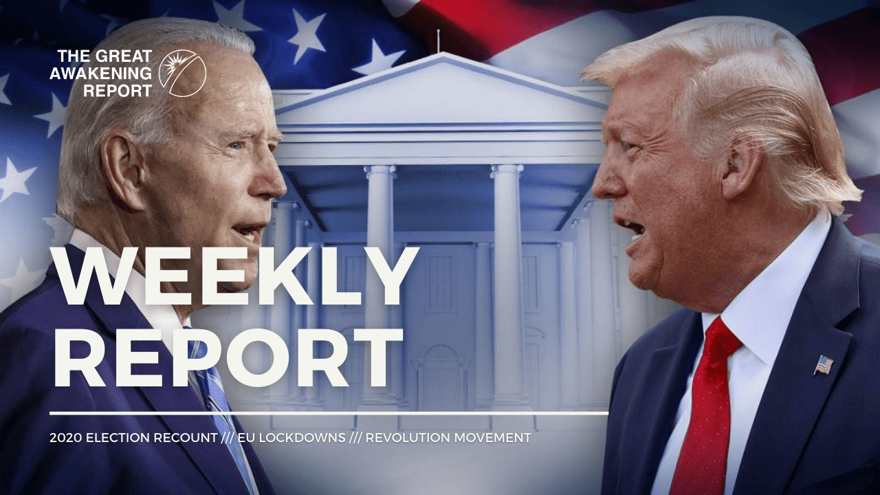 WEEKLY REPORT 2020 Election Recount EU Lockdowns Revolution Movement