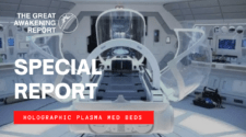 SPECIAL REPORT - HOLOGRAPHIC PLASMA MED BEDS