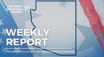 Arizona Audit - August Covid Deaths - Spiritual Awakening
