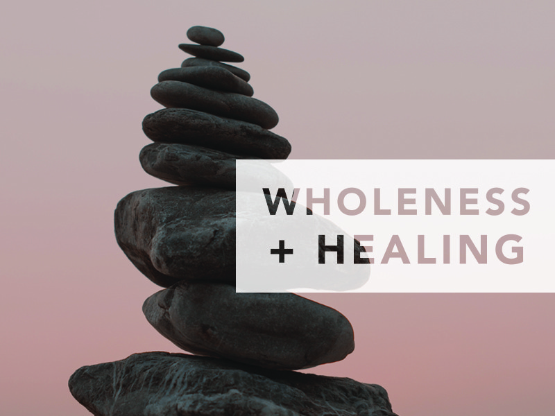 wholeness and healing